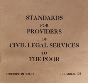 Standards for Providers of Civil Legal Services to the Poor: Discussion Draft, December 1981. Washington, DC: NLADA, 1981.