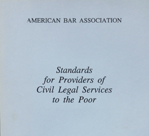 Standards for Providers of Civil Legal Services to the Poor, ABA: SCLAID, 1986.