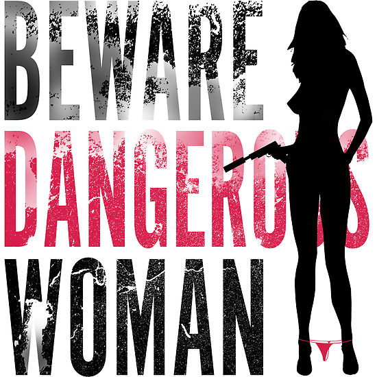 Cultural Representation of a Dangerous Woman (and the whole point of this study!)