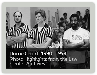 Home Court photos from the Law Center archives